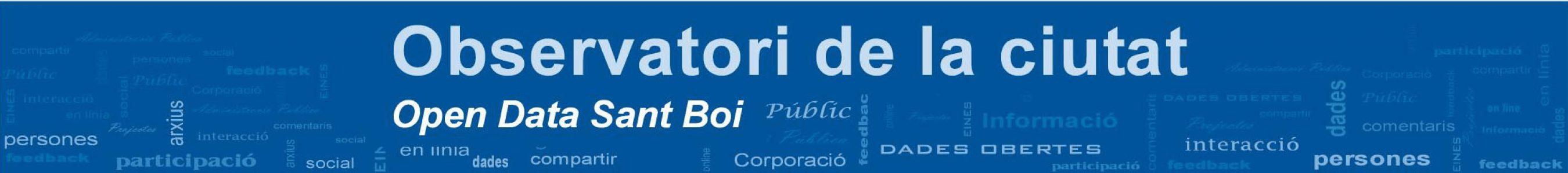 Observatori de la Ciutat – Open Data – Ajuntament de Sant Boi de Llobregat